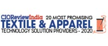 20 Most Promising Textile & Apparel Technology Solutions Providers - 2020
