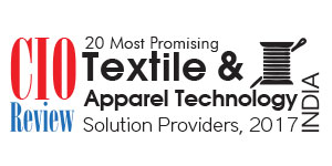 20 Most Promising Textile & Apparel Technology Solution Providers - 2017